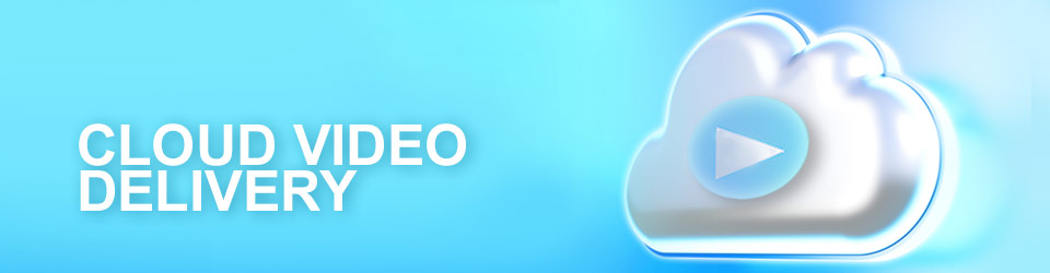 CloudVideoDelivery_Banner